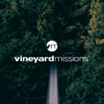 What Is Vineyard Missions?