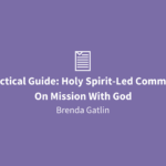 A Practical Guide | Holy-Spirit Led Community On Mission With God