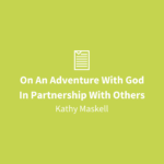 On An Adventure With God | In Partnership With Others