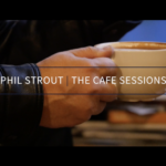 Phil Strout – The Cafe Sessions (A Short Film)
