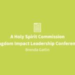 A Holy Spirit Commission | Kingdom Impact Leadership Conference