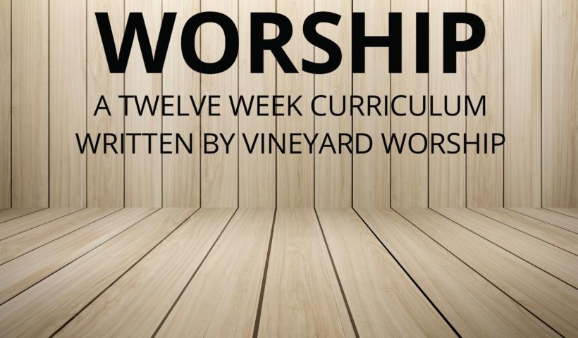 Youth – Worship Curriculum - Vineyard Digital Membership