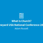 What Is Church? | Vineyard USA National Conference 2017