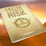 Easter – A Story Of Risk | Pastor Resources